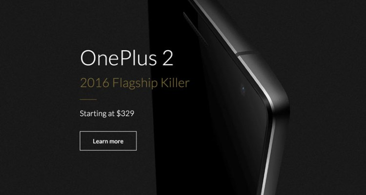 "OnePlus 2 ""2016 Flagship Killer"" is officially unleashed"