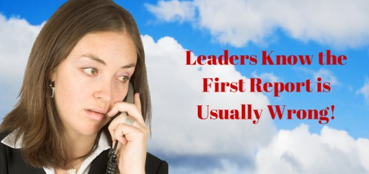 Leaders Know First Report is Usually Wrong!