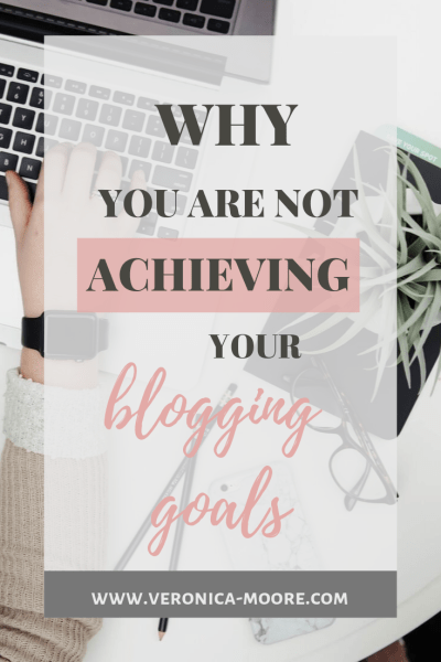why you are not achieving your blogging goals