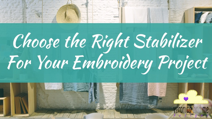 Stabilizer!  Choose the Right One for Your Embroidery Project!