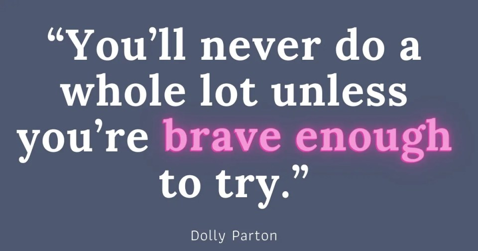 a fear based quote from Dolly Parton in text