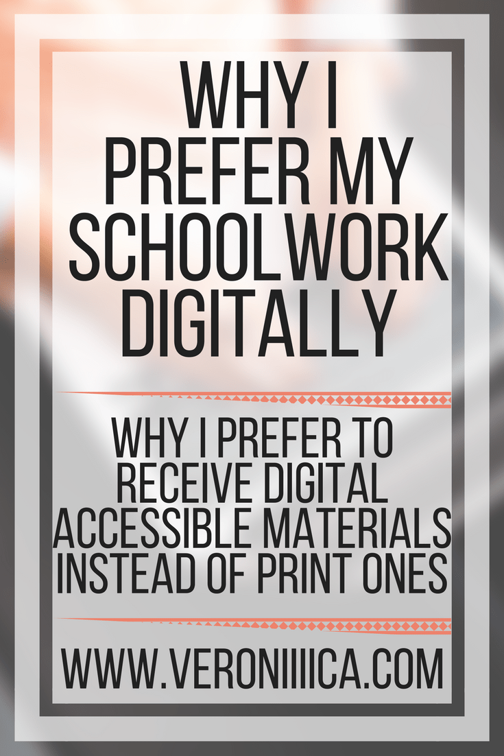 Why I prefer getting my accessible materials for schoolwork digitally