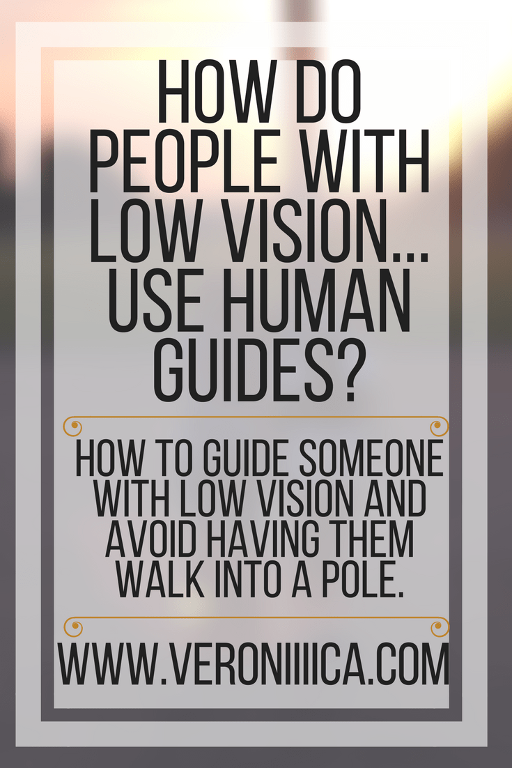 How to be a human guide for someone with low vision or blindness.