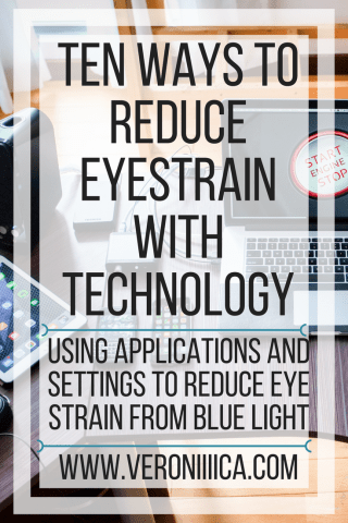 Ten Ways To Reduce Eye Strain From Screens With Technology