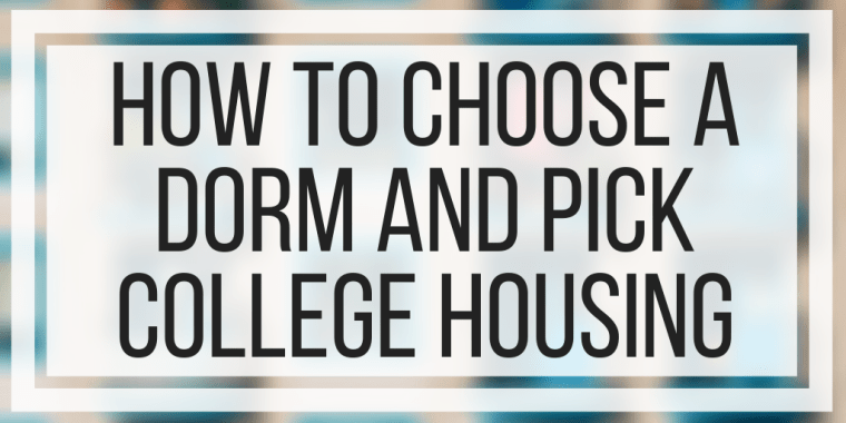 How To Choose A Dorm And Pick College Housing