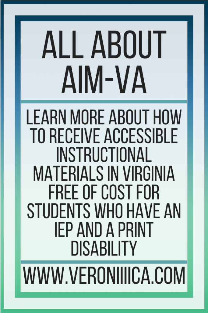 All About AIM-VA. Learn more about how to receive accessible instructional materials in Virginia free of cost for students who have an IEP and a print disability