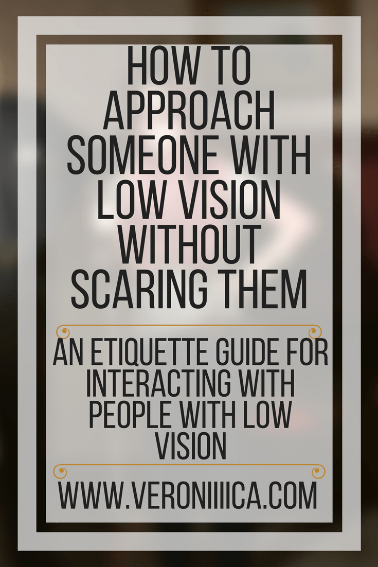 how to approach someone with low vision or blindness without scaring them
