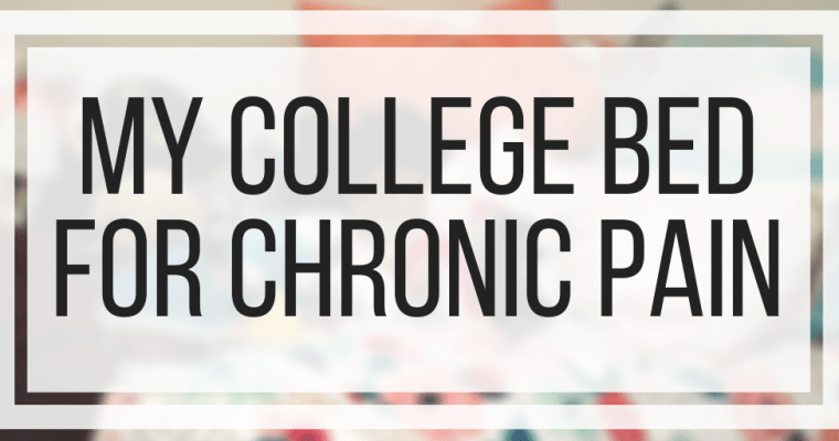 My College Bed For Chronic Pain