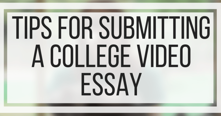 Tips For Submitting A College Video Essay