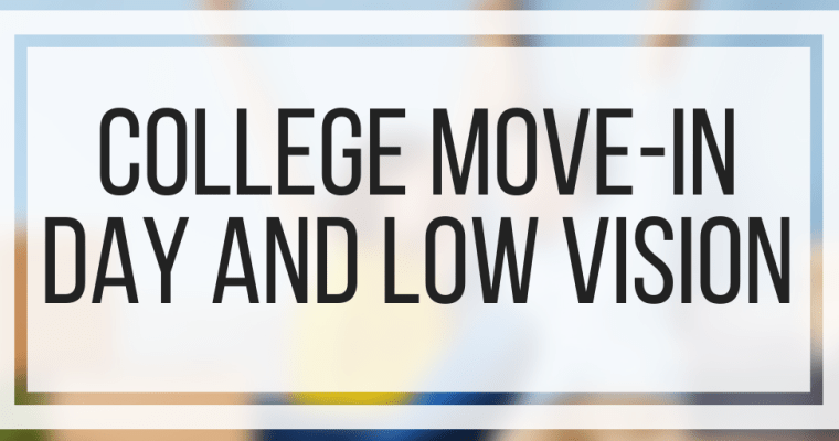 College Move-In Day and Low Vision