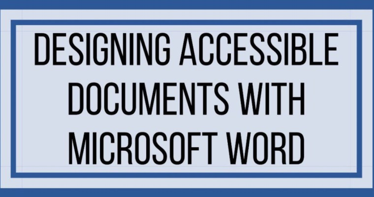 Designing Accessible Documents With Microsoft Word
