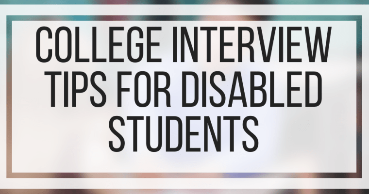 College Interview Tips For Disabled Students
