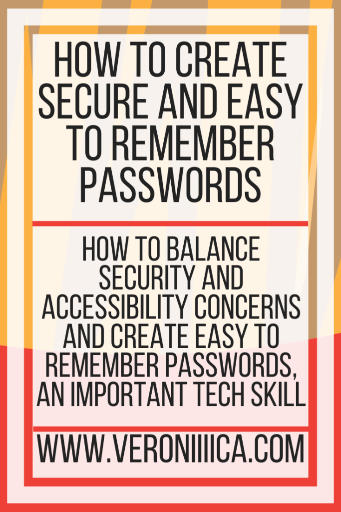 How To Create Secure And Easy To Remember Passwords. How to balance security and accessibility concerns and create easy to remember passwords, an important tech skill