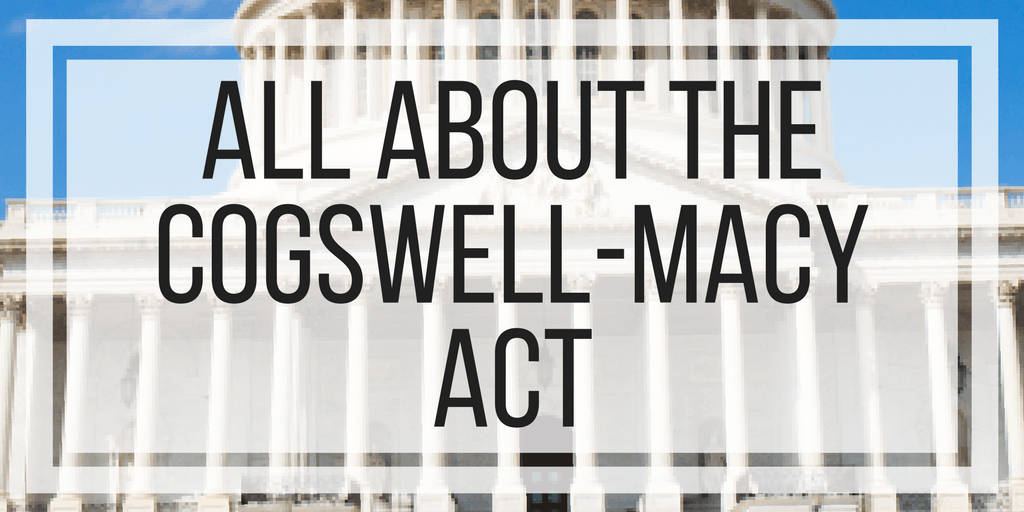 All About The Cogswell-Macy Act