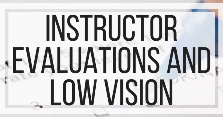 Instructor Evaluations and Low Vision