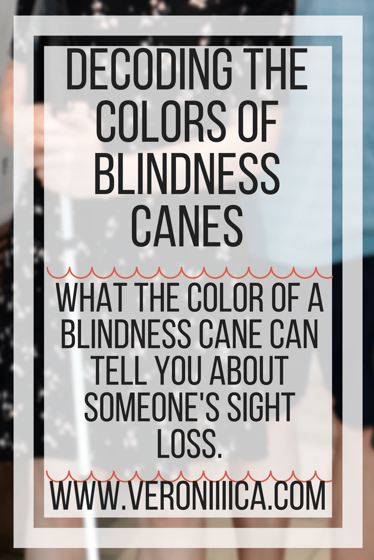 Decoding the colors of blindness canes. What the color of a blindness cane can tell you about someone's sight loss