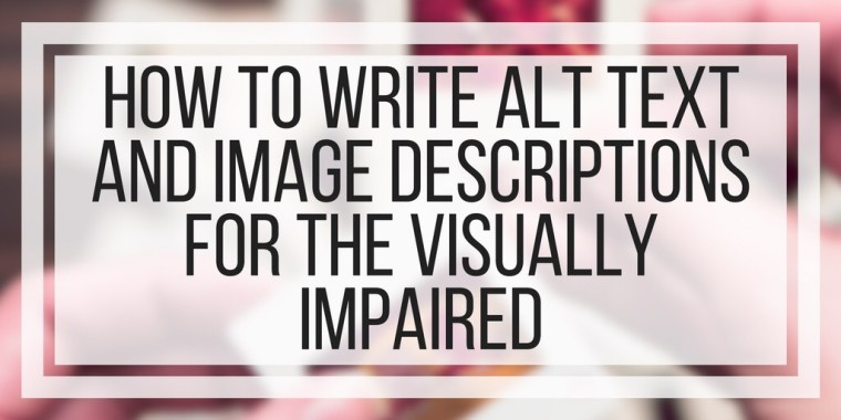 How To Write Alt Text and Image Descriptions for the Visually Impaired