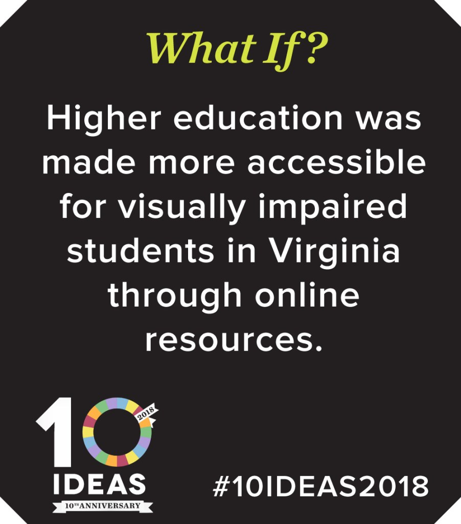 What if higher education was made more accessible for visually impaired students in Virginia through online resources?