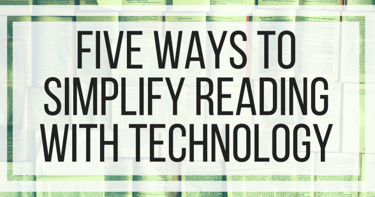 Five Ways To Simplify Reading With Technology