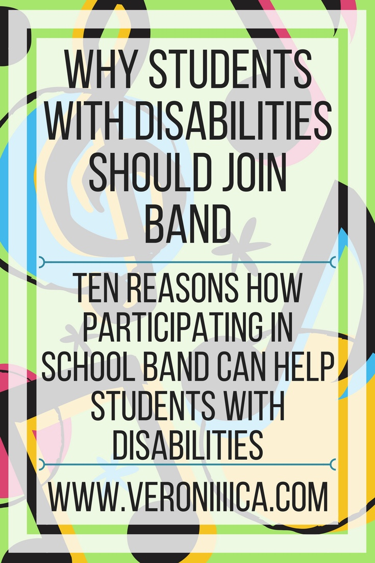 Why students with disabilities should join band. Ten reasons how participating in school band can help students with disabilities