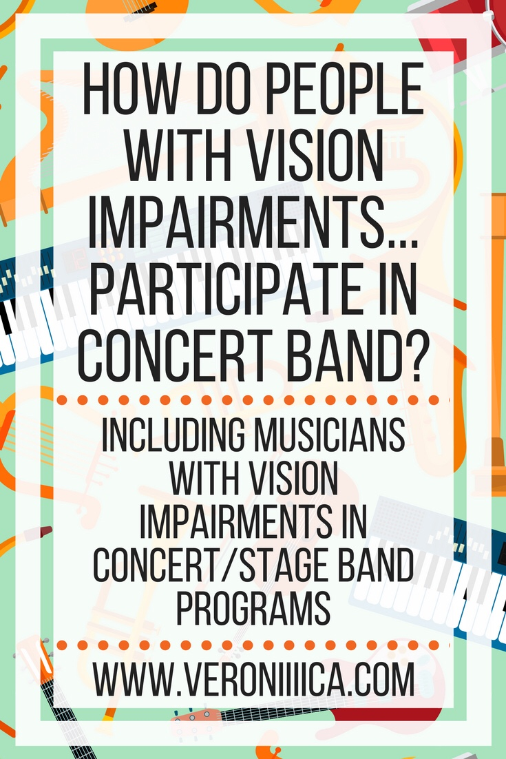 How do people with vision impairments participate in concert band? Including vision impaired musicians in concert and stage band programs