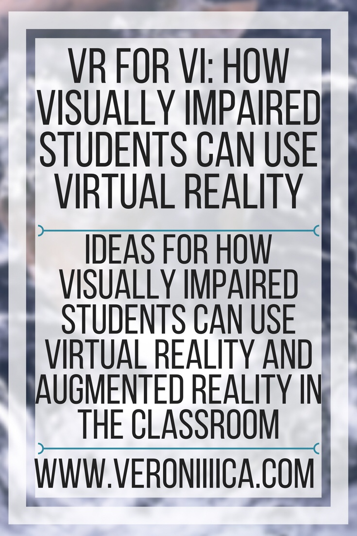 VR For VI: How Visually Impaired Students Can Use Virtual Reality