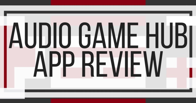 Audio Game Hub App Review