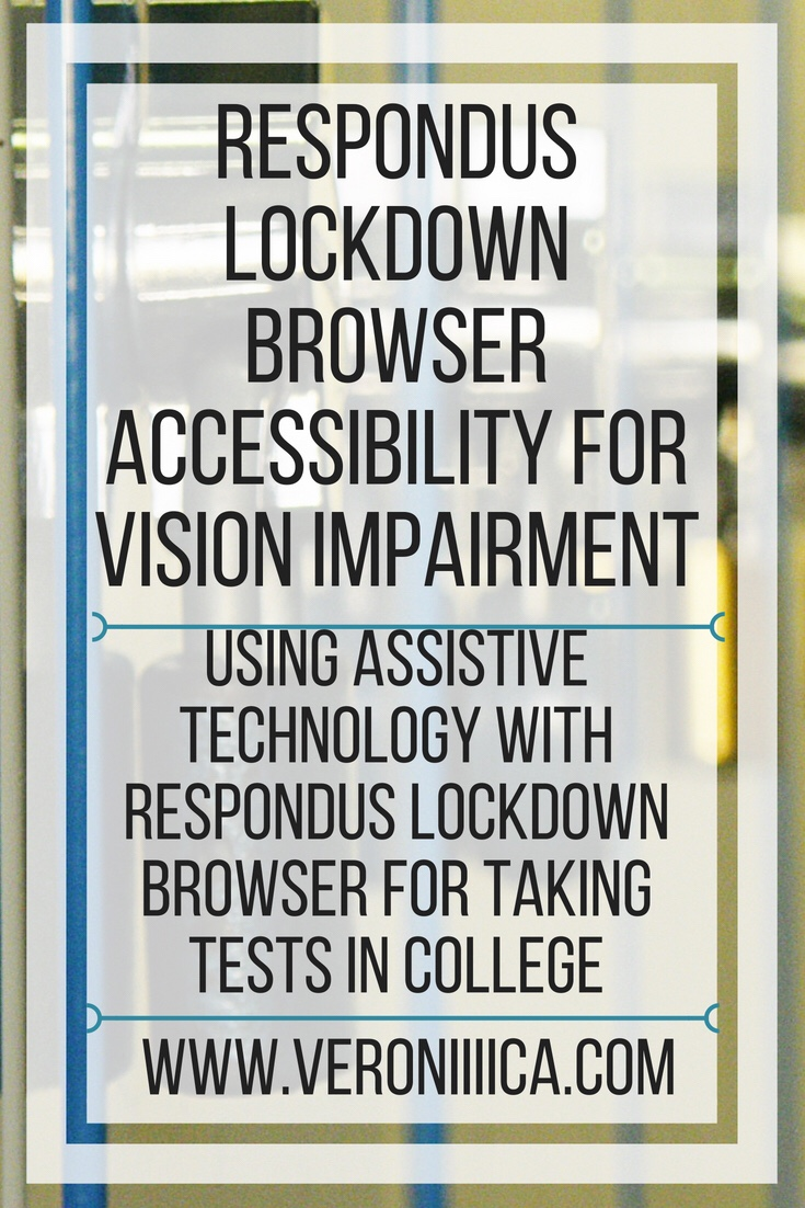 Respondus LockDown Browser Accessibility for Vision Impairment. Using assistive technology with Respondus LockDown Browser for taking tests in college