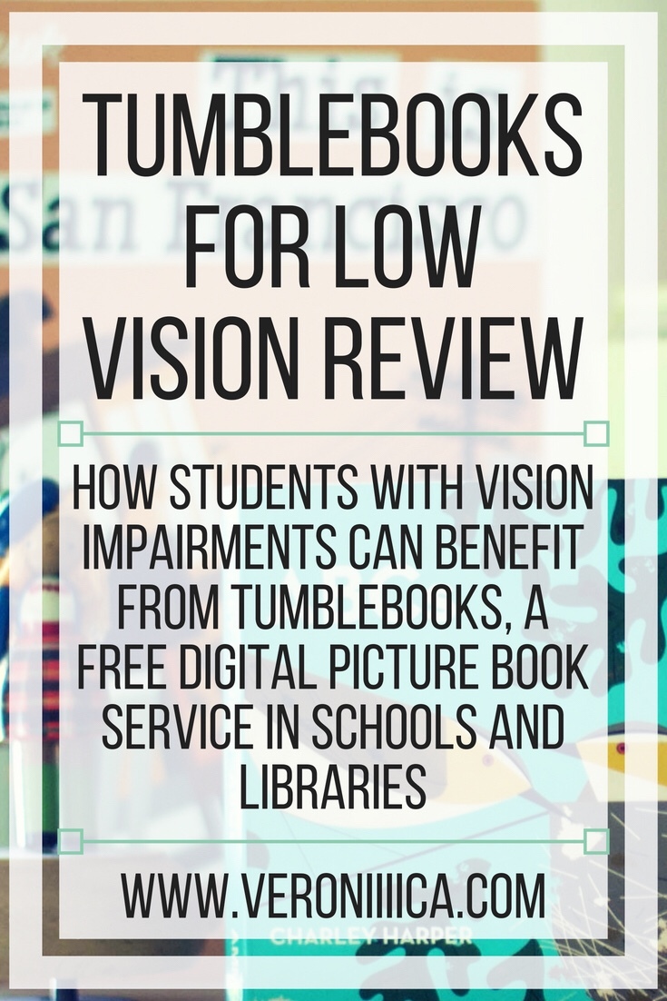 Tumblebooks for low vision review. How students with vision impairments can benefit from Tumblebooks, a free digital picture book service for schools and library