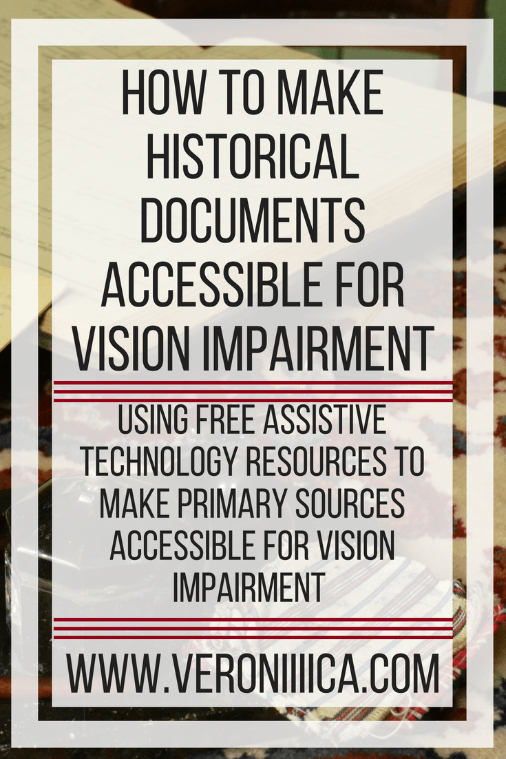 How To Make Historical Documents Accessible For Vision Impairment.Using free assistive technology resources to make primary sources accessible for vision impairment