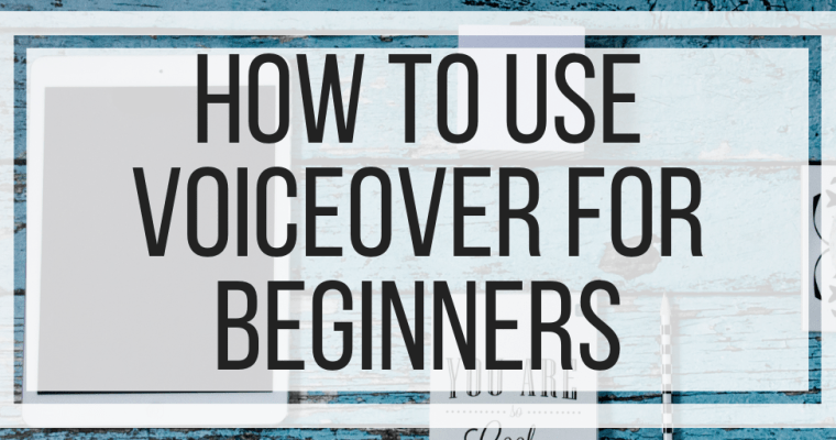 How To Use VoiceOver For Beginners