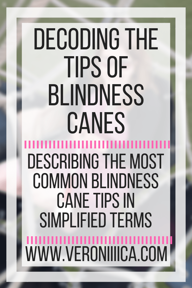 Decoding the tips of blindness canes. Describing the most common blindness cane tips in simplified terms