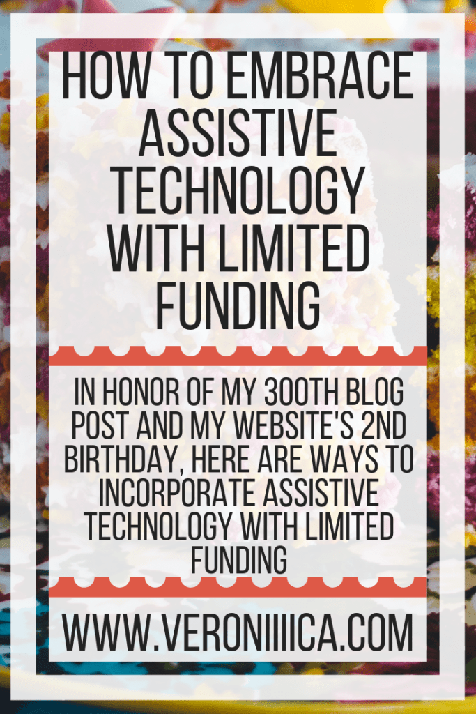 How To Embrace Assistive Technology With Limited Funding. In honor of my 300th blog post and my website's 2nd birthday, here are ways to incorporate assistive technology with limited funding