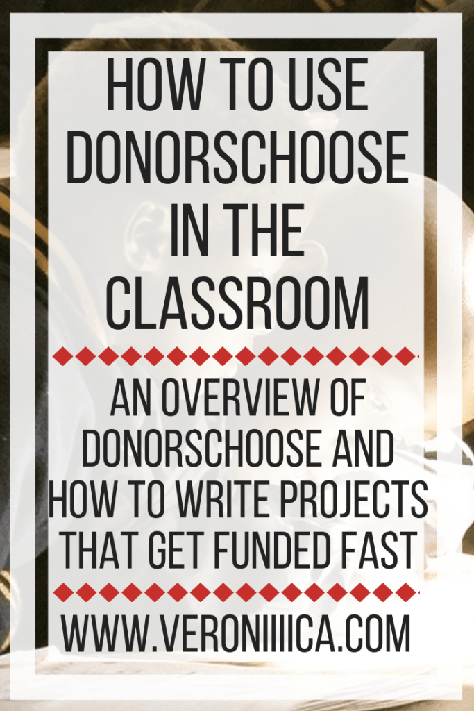 How to use DonorsChoose in the Classroom. An Overview of DonorsChoose and how to write projects that get funded fast