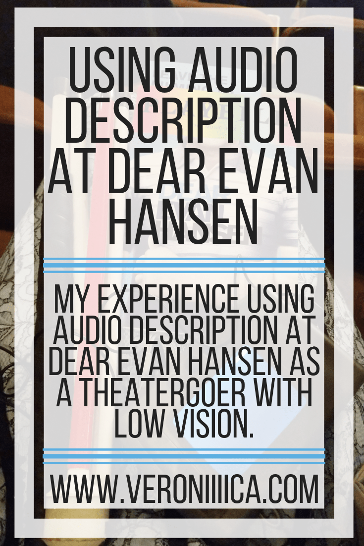 My experience using audio description at Dear Evan Hansen as a theatergoer with low vision.