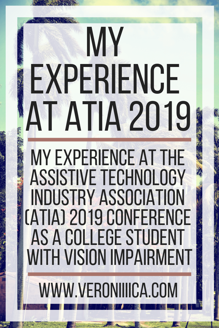 My experience at the Assistive Technology Industry Association (ATIA) 2019 conference as a college student with vision impairment