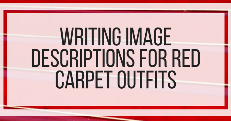 Writing Image Descriptions For Red Carpet Outfits