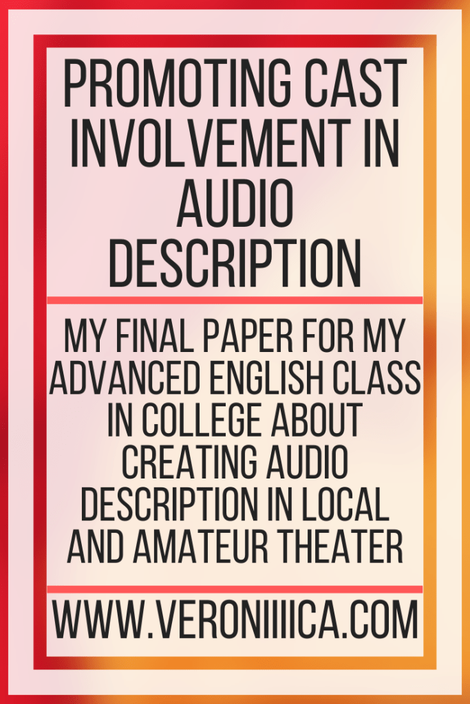 Promoting Cast Involvement In Audio Description. My final paper for my advanced English class in college about creating audio description in local and amateur theater