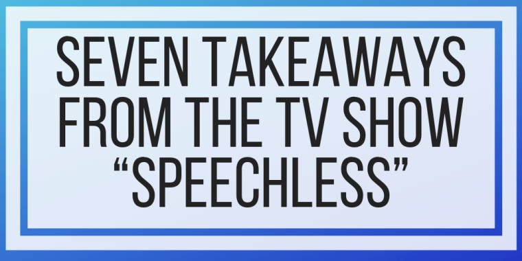 """Seven Takeaways From The TV Show """"Speechless"""""""