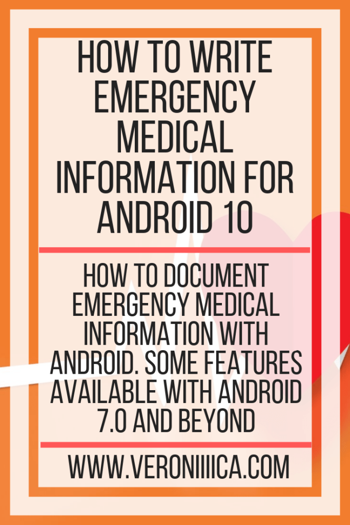 How To Write Emergency Medical Information For Android 10. How to document emergency medical information with Android, some features available with Android 7.0 and beyond
