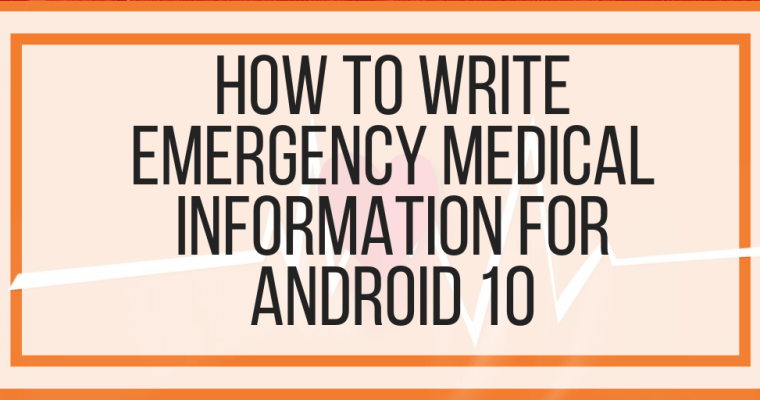 How To Write Emergency Medical Information For Android 10