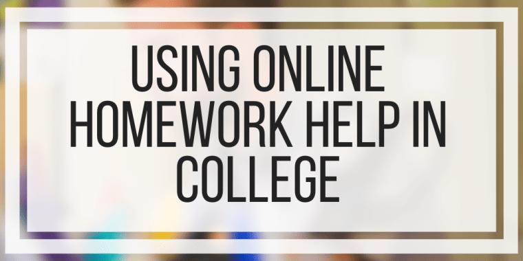 Using Online Homework Help In College