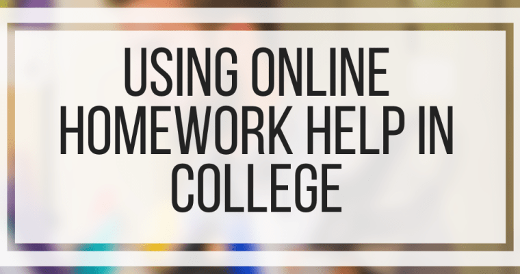 Using Online Homework Help In College