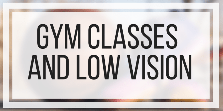 Gym Classes and Low Vision