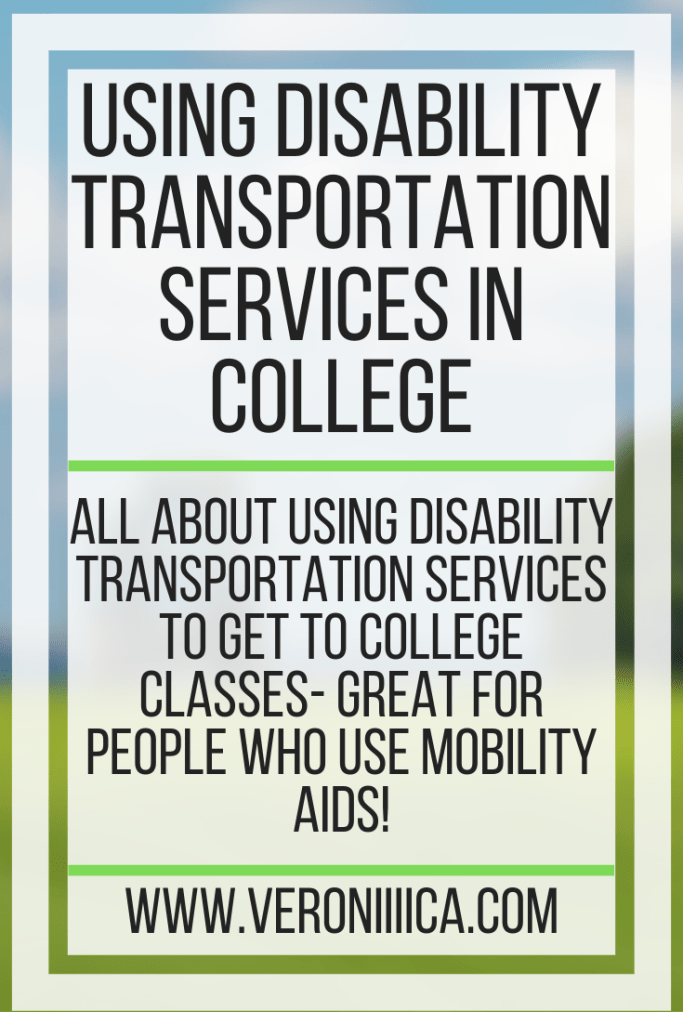 Using Disability Transportation Services In College. All about using disability transportation services to get to college classes- great for people who use mobility aids!