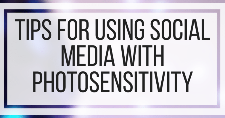 Tips For Using Social Media With Photosensitivity