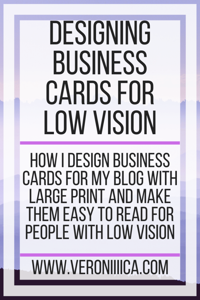 Designing Business Cards For Low Vision. How I design business cards for my blog with large print and make them easy to read for people with low vision