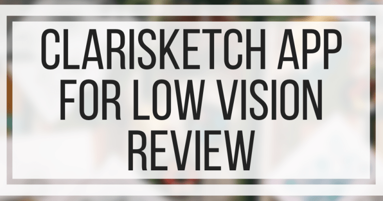 Clarisketch App For Low Vision Review