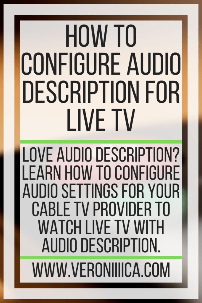 How To Configure Audio Description For Live TV. Love audio description? learn How to configure audio settings for your cable TV provider to watch live TV with audio description.