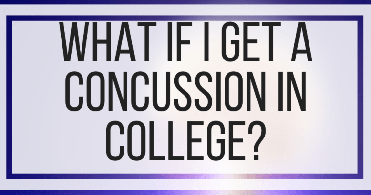 What If I Get A Concussion In College?